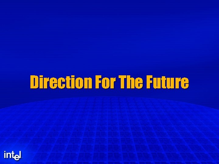 Direction For The Future