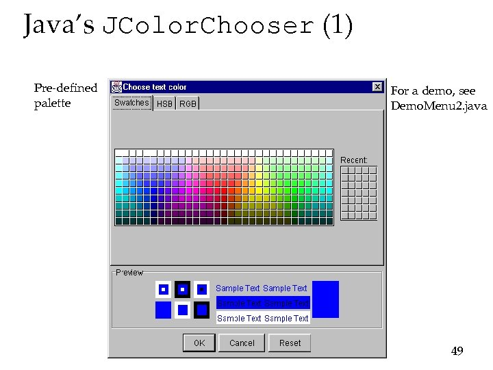 Java's JColor. Chooser (1) Pre-defined palette For a demo, see Demo. Menu 2. java