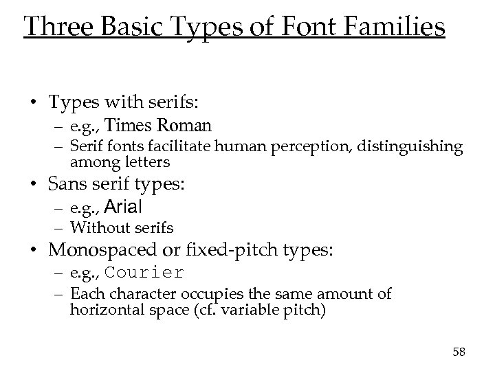 Three Basic Types of Font Families • Types with serifs: – e. g. ,