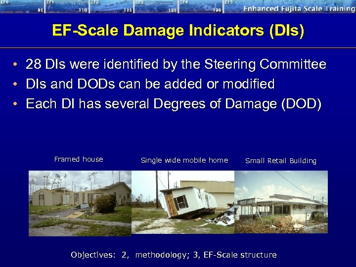 EF-Scale Damage Indicators (DIs) • • • 28 DIs were identified by the Steering