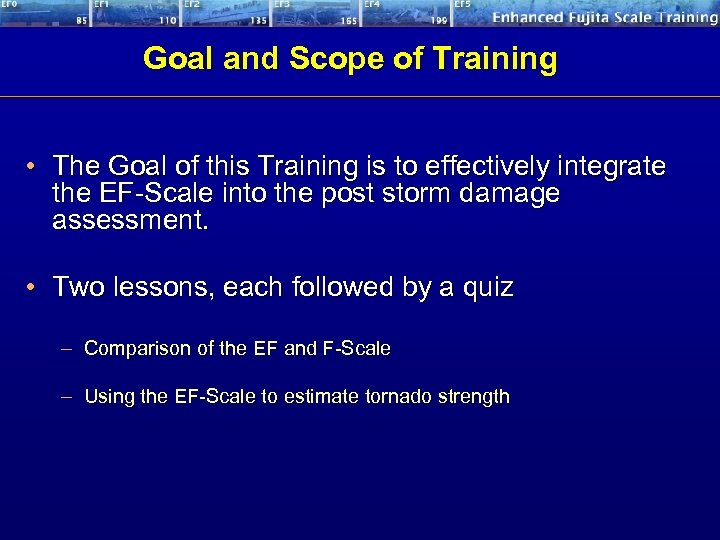 Goal and Scope of Training • The Goal of this Training is to effectively