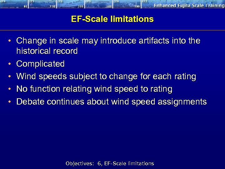 EF-Scale limitations • Change in scale may introduce artifacts into the historical record •