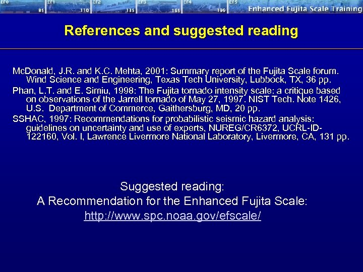 References and suggested reading Mc. Donald, J. R. and K. C. Mehta, 2001: Summary