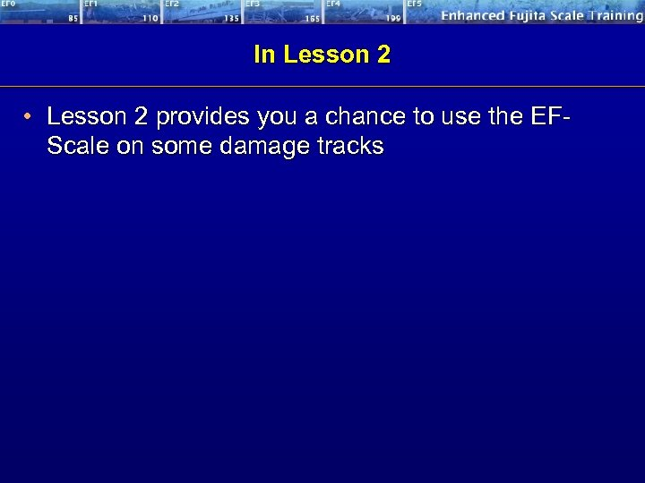 In Lesson 2 • Lesson 2 provides you a chance to use the EFScale