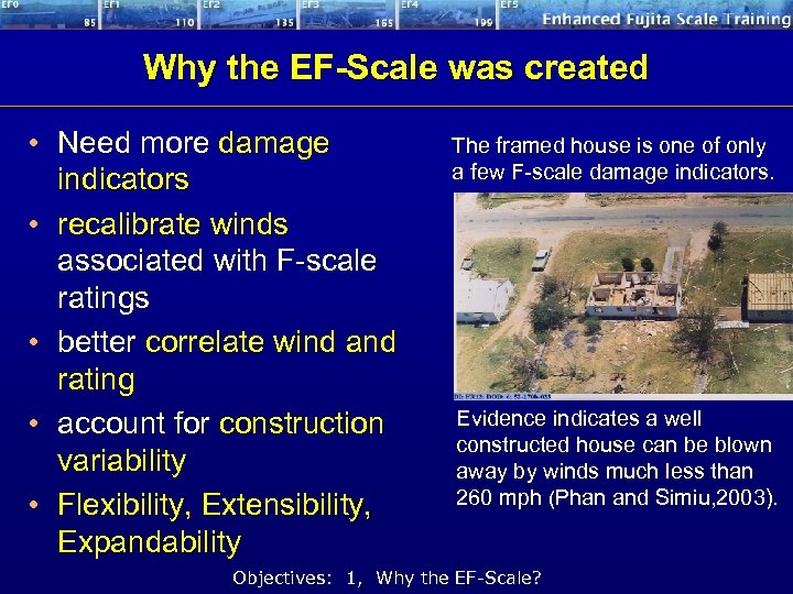 Why the EF-Scale was created • Need more damage indicators • recalibrate winds associated