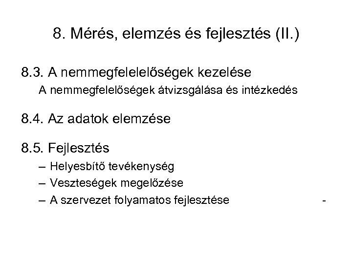 8. Mérés, elemzés és fejlesztés (II. ) 8. 3. A nemmegfelelelőségek kezelése A nemmegfelelőségek