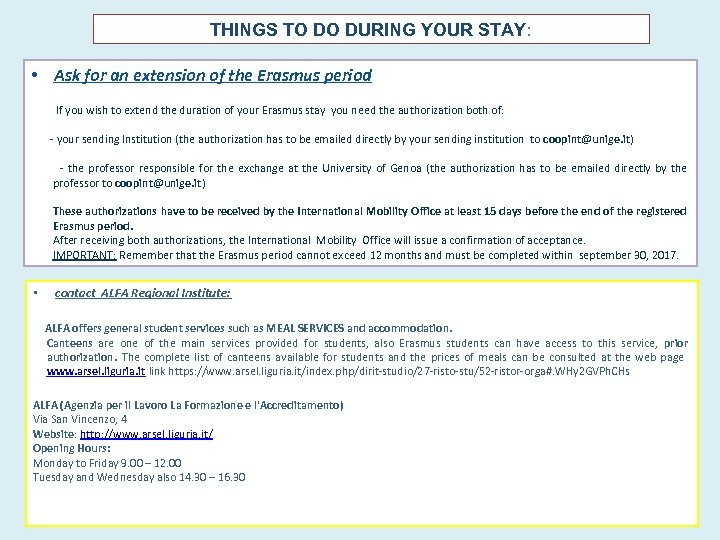 THINGS TO DO DURING YOUR STAY: • Ask for an extension of the Erasmus