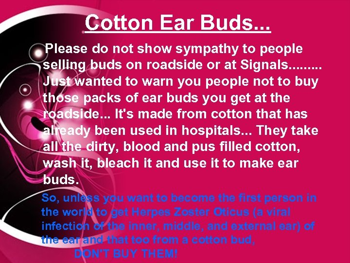 Cotton Ear Buds. . . Please do not show sympathy to people selling