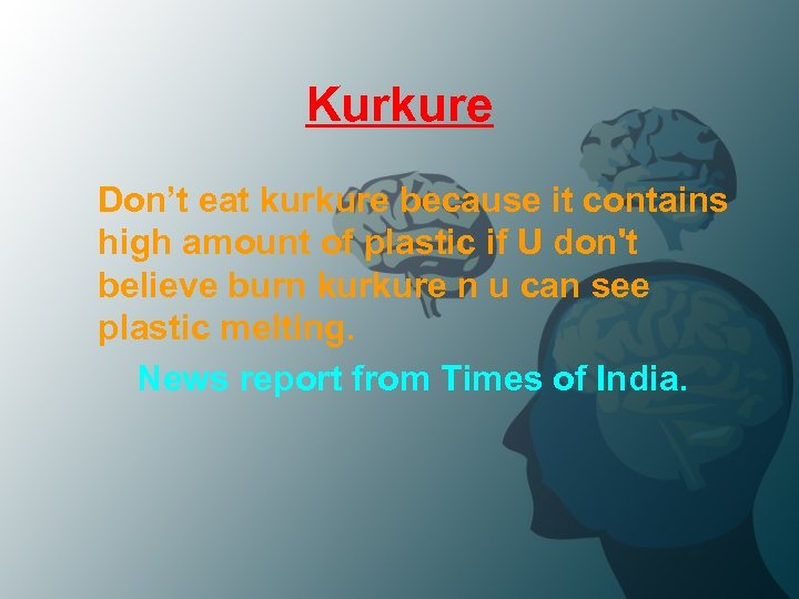 Kurkure Don't eat kurkure because it contains high amount of plastic if U don't