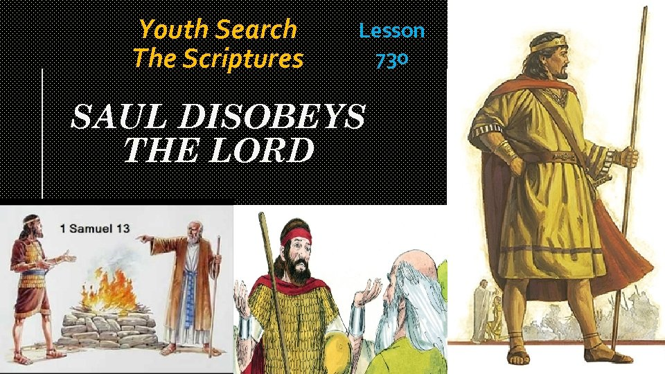 Youth Search The Scriptures Lesson 730 SAUL DISOBEYS THE LORD