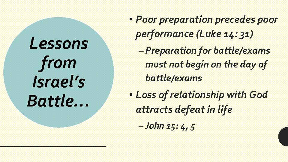 Lessons from Israel's Battle… • Poor preparation precedes poor performance (Luke 14: 31) –
