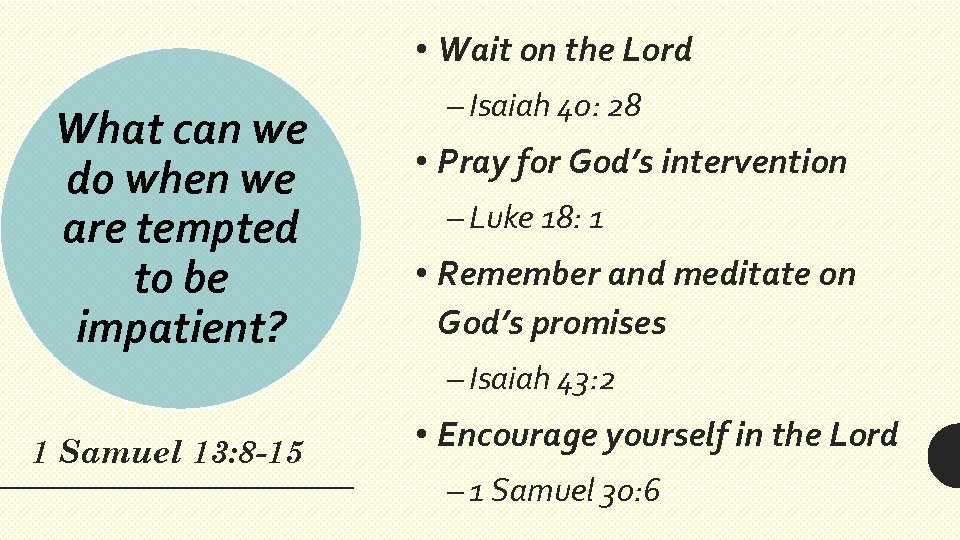 • Wait on the Lord What can we do when we are tempted