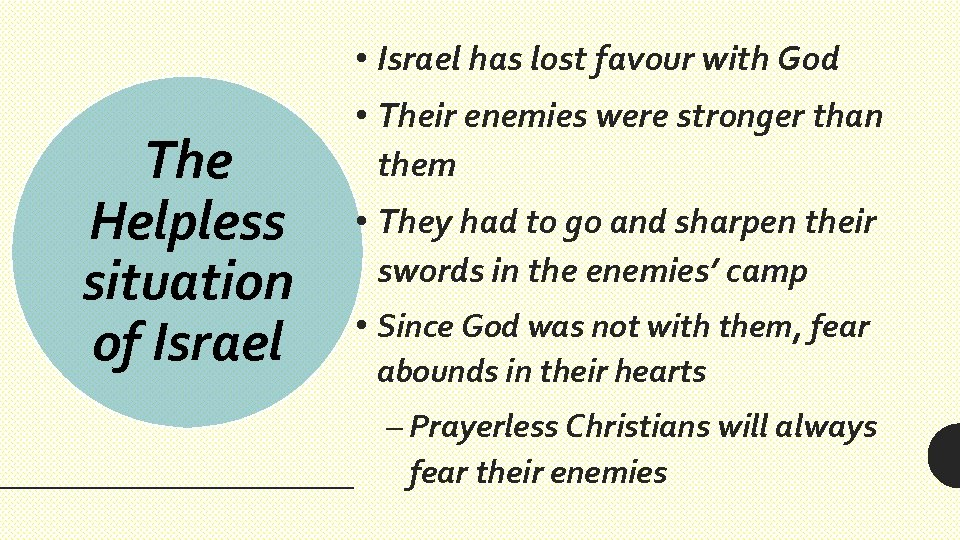 • Israel has lost favour with God The Helpless situation of Israel •