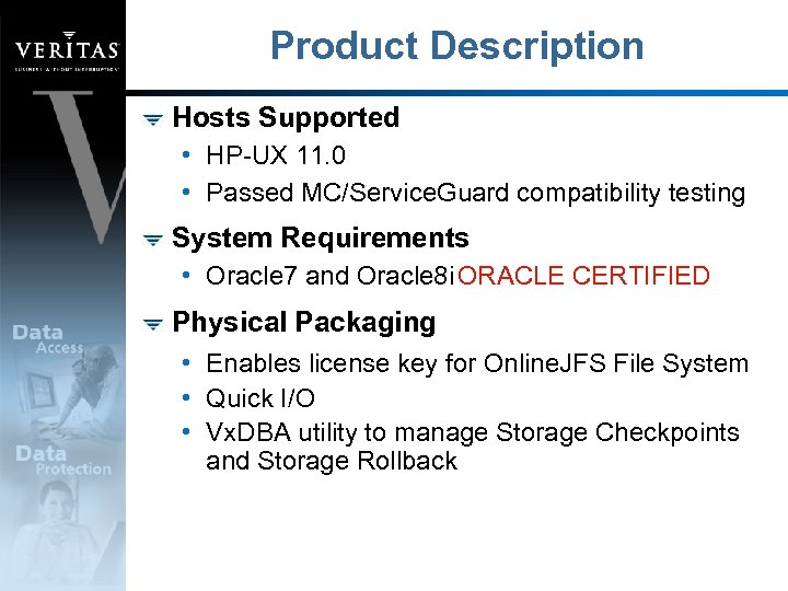 Product Description Hosts Supported • HP-UX 11. 0 • Passed MC/Service. Guard compatibility testing