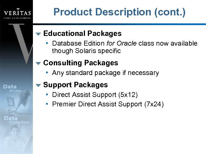 Product Description (cont. ) Educational Packages • Database Edition for Oracle class now available