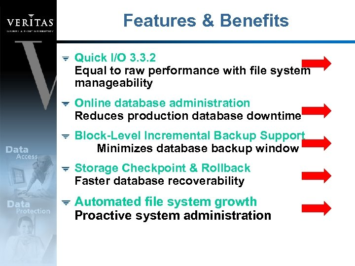 Features & Benefits Quick I/O 3. 3. 2 Equal to raw performance with file