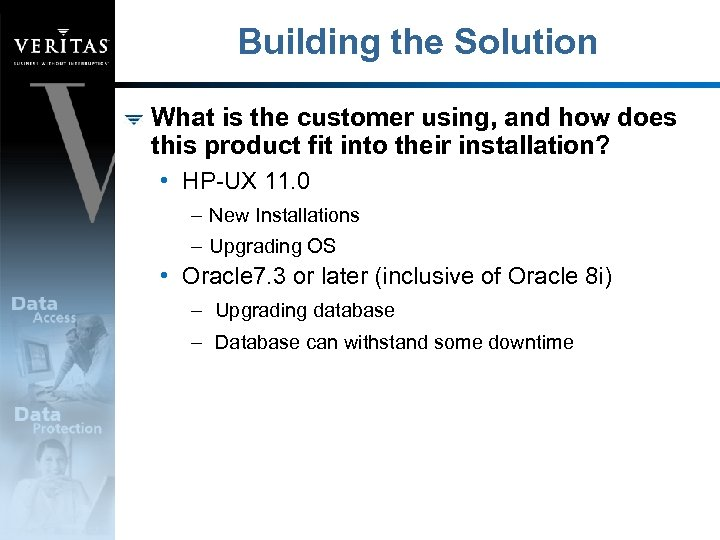 Building the Solution What is the customer using, and how does this product fit