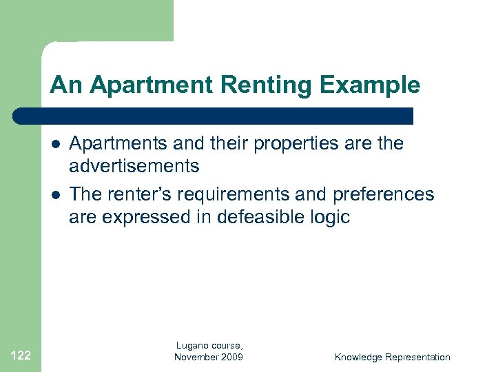 An Apartment Renting Example l l 122 Apartments and their properties are the advertisements
