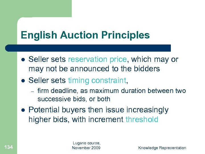 English Auction Principles l l Seller sets reservation price, which may or may not