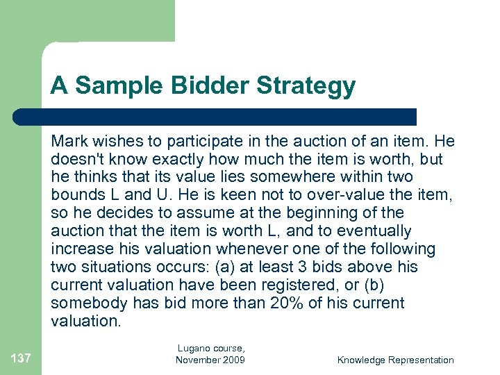 A Sample Bidder Strategy Mark wishes to participate in the auction of an item.
