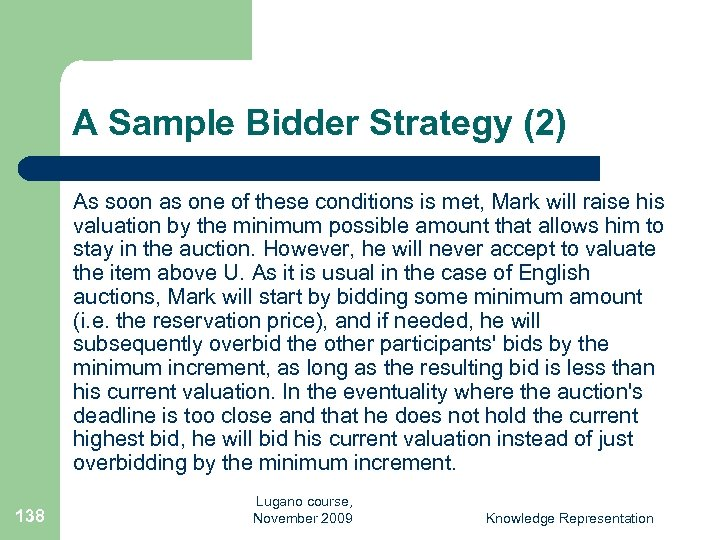 A Sample Bidder Strategy (2) As soon as one of these conditions is met,