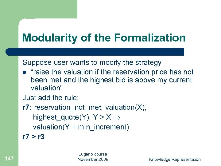 """Modularity of the Formalization Suppose user wants to modify the strategy l """"raise the"""