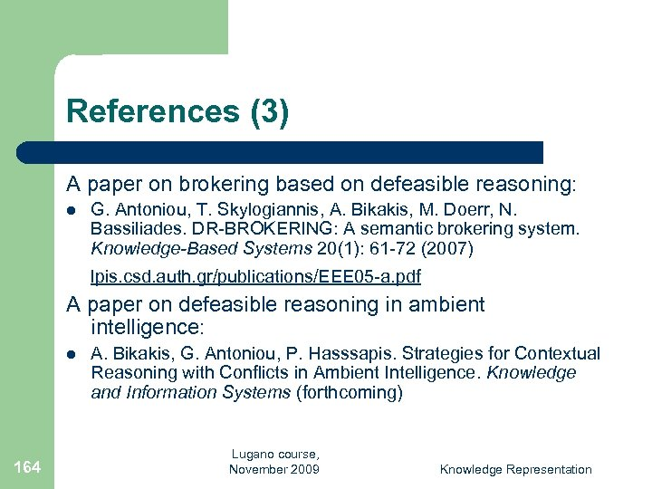 References (3) A paper on brokering based on defeasible reasoning: l G. Antoniou, T.