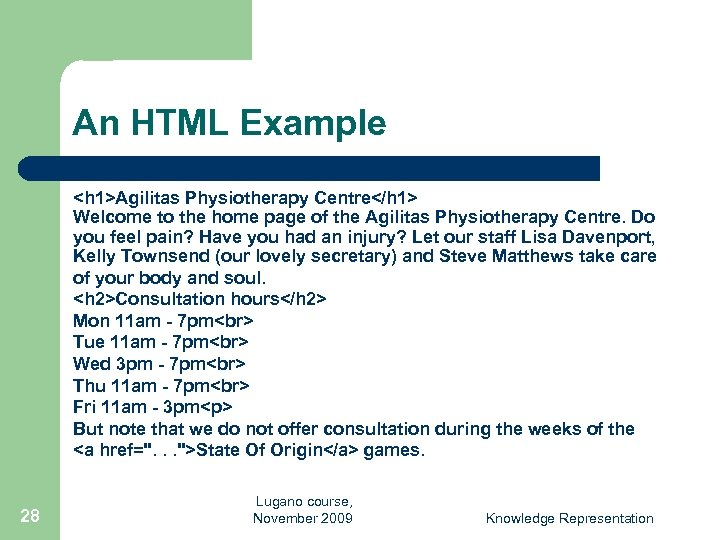 An HTML Example <h 1>Agilitas Physiotherapy Centre</h 1> Welcome to the home page of