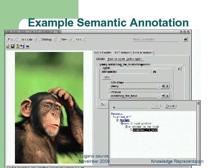Example Semantic Annotation 38 Lugano course, November 2009 Knowledge Representation