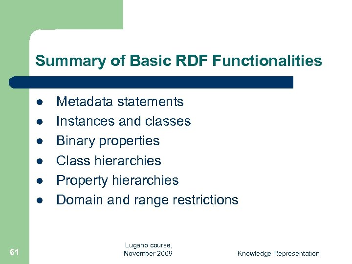 Summary of Basic RDF Functionalities l l l 61 Metadata statements Instances and classes