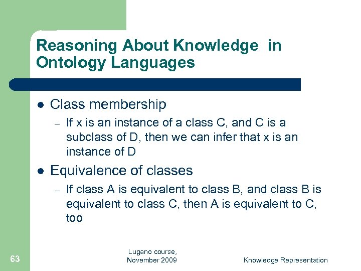 Reasoning About Knowledge in Ontology Languages l Class membership – l Equivalence of classes