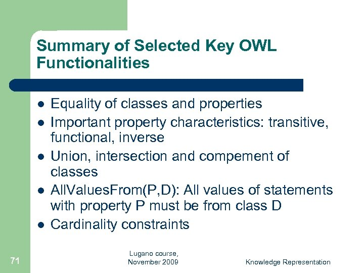 Summary of Selected Key OWL Functionalities l l l 71 Equality of classes and