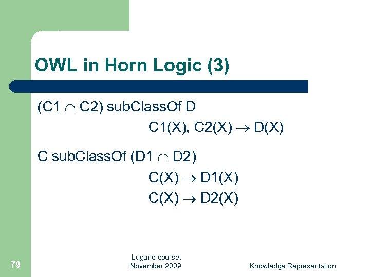 OWL in Horn Logic (3) (C 1 C 2) sub. Class. Of D C