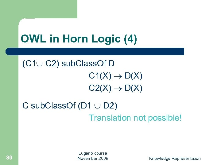 OWL in Horn Logic (4) (C 1 C 2) sub. Class. Of D C