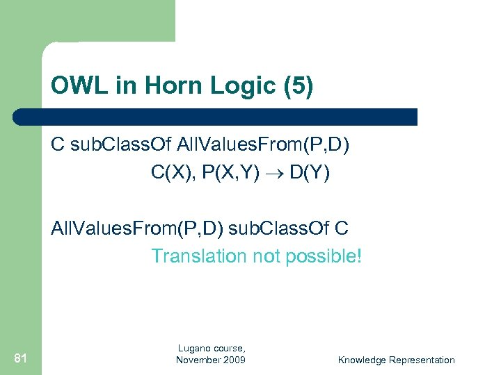 OWL in Horn Logic (5) C sub. Class. Of All. Values. From(P, D) C(X),
