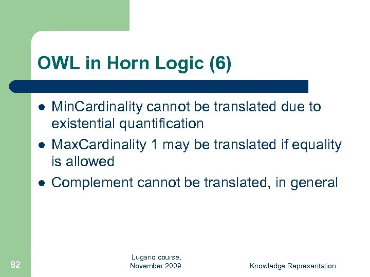 OWL in Horn Logic (6) l l l 82 Min. Cardinality cannot be translated
