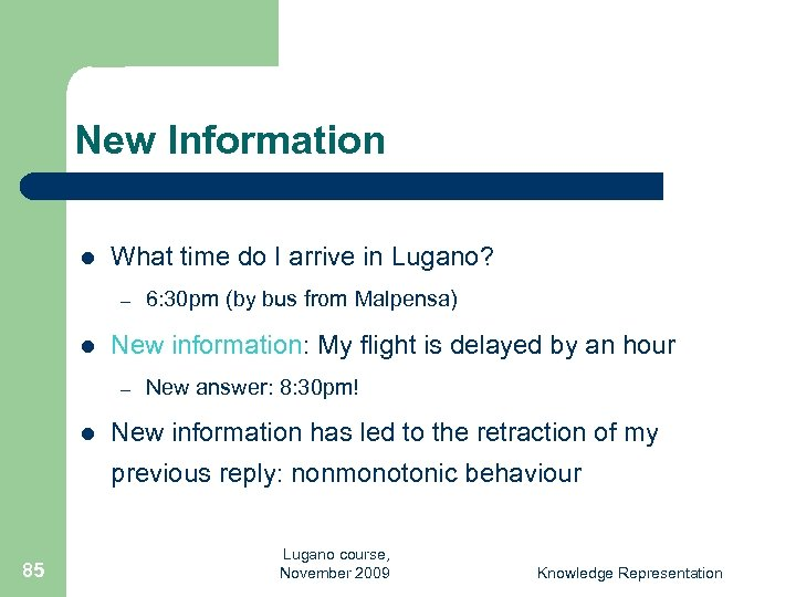 New Information l What time do I arrive in Lugano? – l New information:
