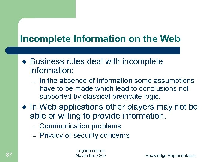 Incomplete Information on the Web l Business rules deal with incomplete information: – l