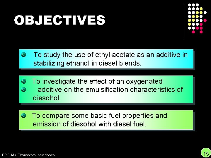 OBJECTIVES To study the use of ethyl acetate as an additive in stabilizing ethanol