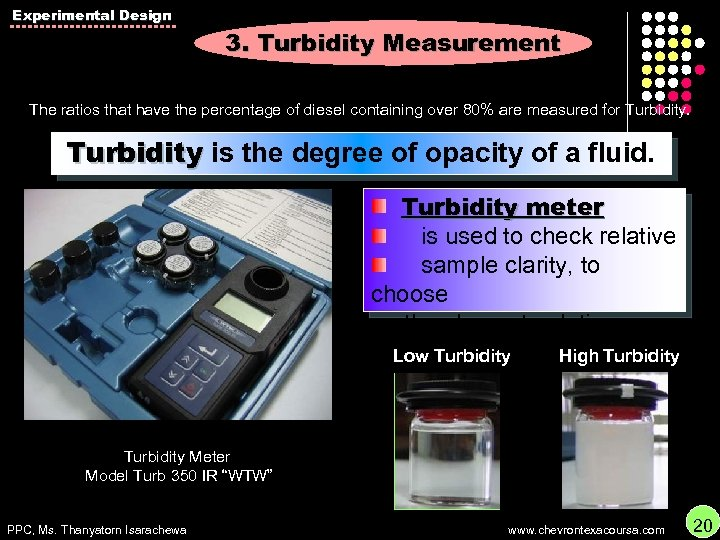 Experimental Design 3. Turbidity Measurement The ratios that have the percentage of diesel containing