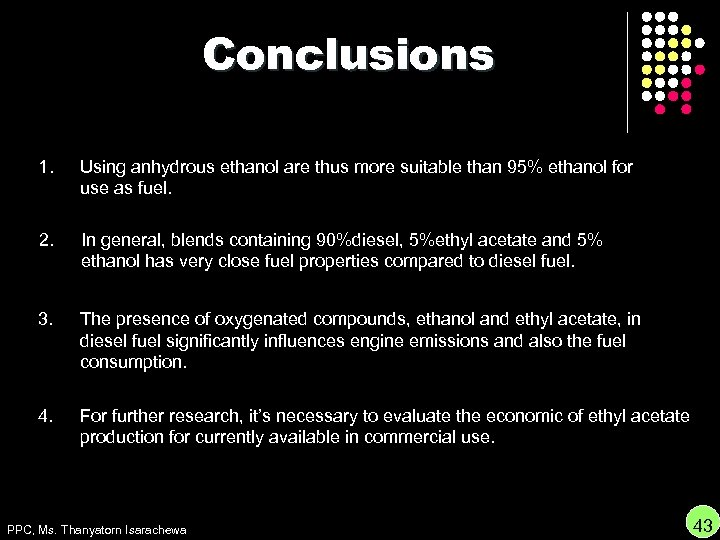 Conclusions 1. Using anhydrous ethanol are thus more suitable than 95% ethanol for use