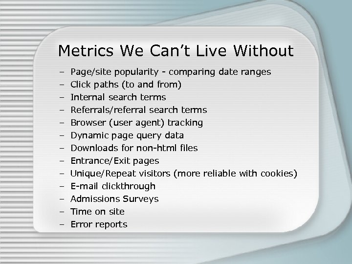 Metrics We Can't Live Without – – – – Page/site popularity - comparing date