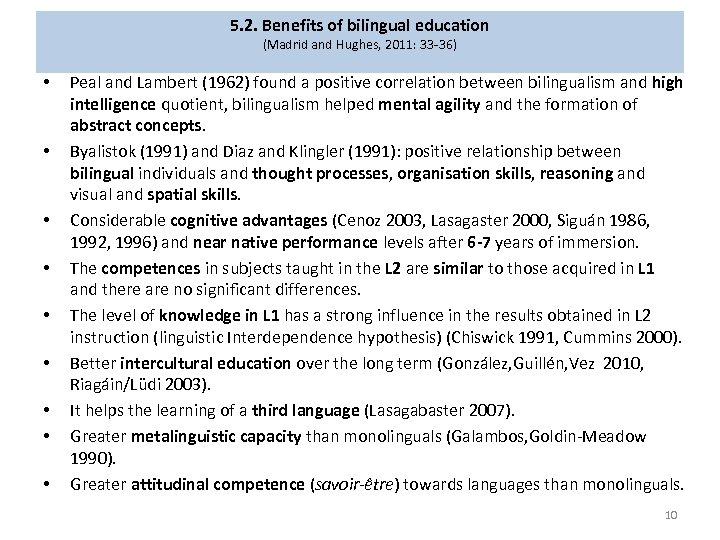 5. 2. Benefits of bilingual education (Madrid and Hughes, 2011: 33 -36) • •