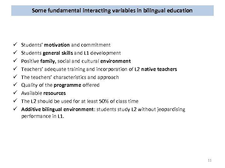 Some fundamental interacting variables in bilingual education ü ü ü ü ü Students' motivation
