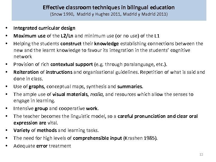 Effective classroom techniques in bilingual education (Snow 1990, Madrid y Hughes 2011, Madrid y