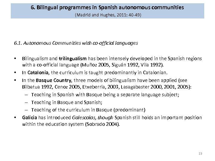 6. Bilingual programmes in Spanish autonomous communities (Madrid and Hughes, 2011: 40 -49) 6.