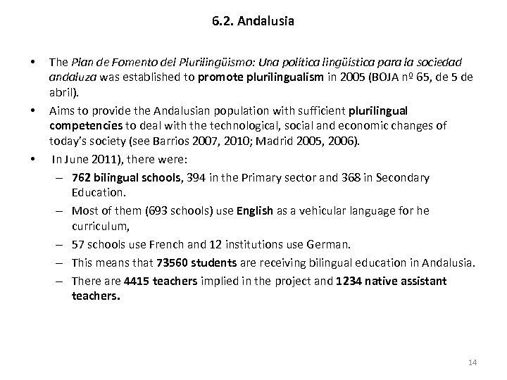 6. 2. Andalusia • • • The Plan de Fomento del Plurilingüismo: Una política