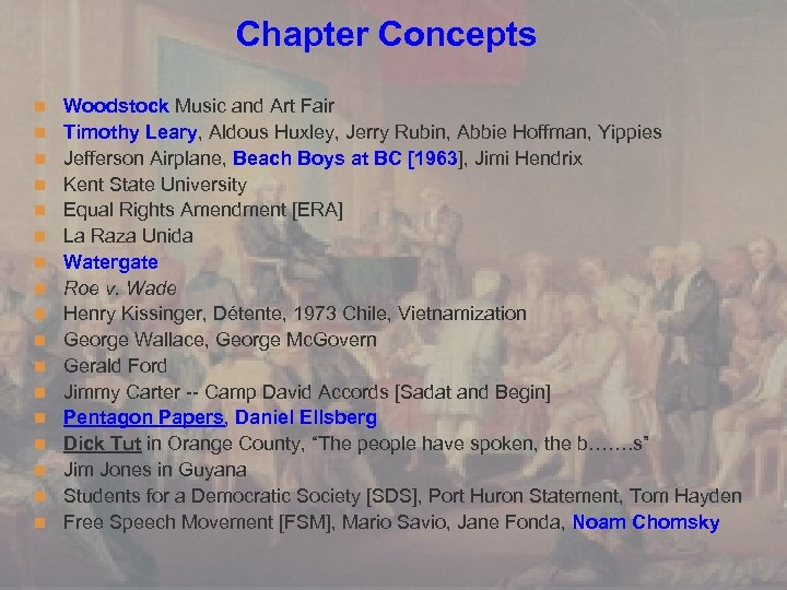 Chapter Concepts n Woodstock Music and Art Fair n Timothy Leary, Aldous Huxley, Jerry