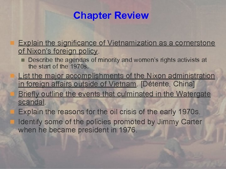 Chapter Review n Explain the significance of Vietnamization as a cornerstone of Nixon's foreign
