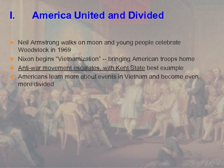I. America United and Divided n Neil Armstrong walks on moon and young people